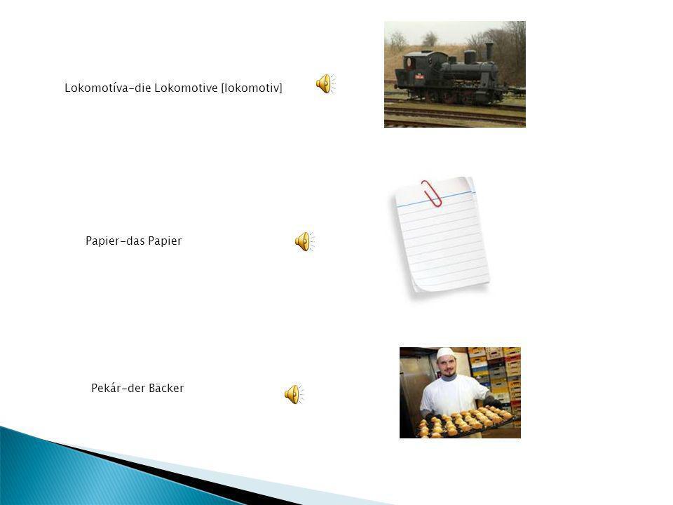 Lokomotíva-die Lokomotive [lokomotiv]